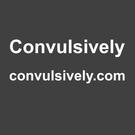 ConvulsivelyB